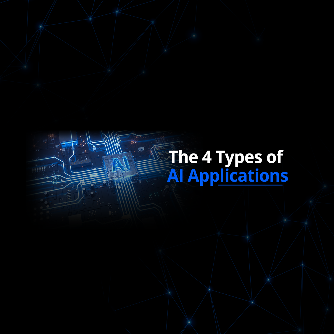 The 4 Types of AI Applications